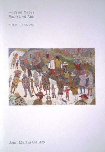 Fred Yates Paint and Life Exhibition Catalogue